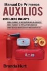 Manual de Primeros Auxilios: Este libro incluye: Cómo curarse de accidentes en el desierto + Cómo curarse de accidentes urbanos + Cómo actuar ante Cover Image