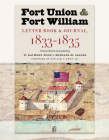 Fort Union and Fort William: Letter Book and Journal, 1833-1835 Cover Image