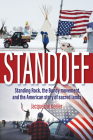 Standoff: Standing Rock, the Bundy Movement, and the American Story of Sacred Lands Cover Image