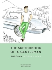 The Sketchbook of a Gentleman: Tuscany Cover Image