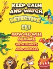 keep calm and watch detective Eli how he will behave with plant and animals: A Gorgeous Coloring and Guessing Game Book for Eli /gift for Eli, toddler Cover Image