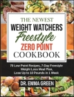 The Newest Weight Watchers Freestyle Zero Point Cookbook: 70 Low Point Recipes, 7-Day Freestyle Weight Loss Meal Plan, Lose Up to 10 Pounds in 1 Week Cover Image