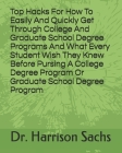 Top Hacks For How To Easily And Quickly Get Through College And Graduate School Degree Programs And What Every Student Wish They Knew Before Pursing A Cover Image