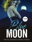 Blue Moon: Explicit and Forbidden Erotic Hot Sexy Stories for Naughty Adult Box Set Collection Cover Image