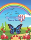 Butterfly Coloring Book For Kids: 49 completely unique butterfly coloring pages Fun activity book for kids Ages 2-8. Simple and Easy Butterflies Cover Image