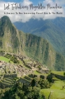 Lost InBolivia's Megalithic Mountain: A Journey To One Interesting Travel Site In The World: History Of Peru Cover Image