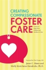 Creating Compassionate Foster Care: Lessons of Hope from Children and Families in Crisis Cover Image