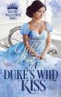 A Duke's Wild Kiss Cover Image