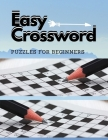 Easy Crossword Puzzles For Beginners: New York Times Easy Crossword Puzzle Books For Adults, USA Today Crossword Puzzle Books For Adults, Puzzles & Tr Cover Image