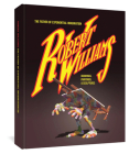 Robert Williams: The Father of Exponential Imagination: Drawings, Paintings, and Sculptures Cover Image