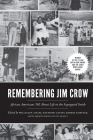 Remembering Jim Crow: African Americans Tell about Life in the Segregated South Cover Image