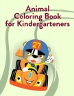 Animal Coloring Book For Kindergarteners: Baby Cute Animals Design and Pets Coloring Pages for boys, girls, Children Cover Image