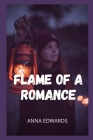 Flame of a romance: Sex adventures and fantasies, sex story compilations, intimate and erotic memories, sex stories for adults, dating and Cover Image