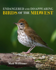 Endangered and Disappearing Birds of the Midwest Cover Image