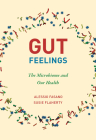 Gut Feelings: The Microbiome and Our Health Cover Image