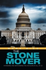 The Stone Mover: Awakening and Empowering the Advocate in All of Us Cover Image