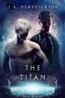 The Titan (Chrysalis Corporation #2) Cover Image