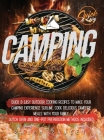 Camping Cookbook: Quick & Easy Outdoor Cooking Recipes to Make Your Camping Experience Sublime. Cook Delicious Campfire Meals with Your Cover Image