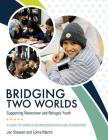 Bridging Two Worlds: Supporting Newcomer and Refugee Youth Cover Image
