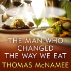 The Man Who Changed the Way We Eat Lib/E: Craig Claiborne and the American Food Renaissance Cover Image