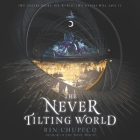 The Never Tilting World Cover Image