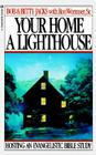 Your Home a Lighthouse: Hosting an Evangelistic Bible Study Cover Image