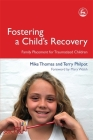 Fostering a Child's Recovery: Family Placement for Traumatized Children (Delivering Recovery) Cover Image