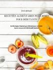 Recettes Alimentaires Pour Bébés Pour Débutants: Recettes Simples et Spéciales pour Débutants pour votre Bébé. Assurez-vous que votre Bébé Grandit Sai Cover Image