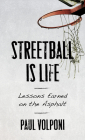Streetball Is Life: Lessons Earned on the Asphalt Cover Image