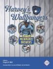 Harvey's Wallbangers: The 1982 Milwaukee Brewers Cover Image