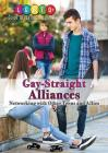 Gay-Straight Alliances: Networking with Other Teens and Allies (Lgbtq+ Guide to Beating Bullying) Cover Image