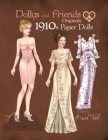Dollys and Friends Originals 1910s Paper Dolls: Vintage Fashion Dress Up Paper Doll Collection with Late Edwardian, Orientalist and Art Nouveau Styles Cover Image