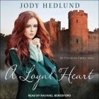 A Loyal Heart Lib/E Cover Image