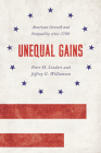 Unequal Gains: American Growth and Inequality Since 1700 Cover Image