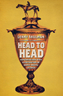 Head to Head: Conversations with a Generation of Horse Racing Legends Cover Image
