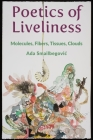 Poetics of Liveliness: Molecules, Fibers, Tissues, Clouds Cover Image