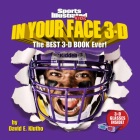 Sports Illustrated Kids In Your Face 3D: The Best 3-D Book Ever! Cover Image