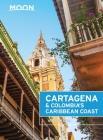 Moon Cartagena & Colombia's Caribbean Coast (Moon Handbooks) Cover Image
