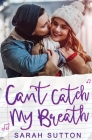 Can't Catch My Breath: A Standalone Romance Cover Image