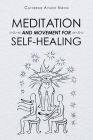 Meditation and Movement for Self-Healing Cover Image