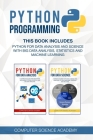 Python Programming: This Book Includes: Python for Data Analysis and Science with Big Data Analysis, Statistics and Machine Learning Cover Image