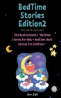 BedTime Stories Edition2: This Book Includes: Bedtime Stories for Kids + Bedtime short Stories for Childrens Cover Image