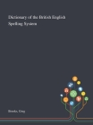 Dictionary of the British English Spelling System Cover Image