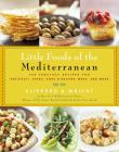 The Little Foods of the Mediterranean: 500 Fabulous Recipes for Antipasti, Tapas, Hors D'Oeuvre, Meze, and More Cover Image