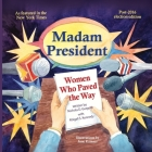 Madam President: Women Who Paved the Way Cover Image