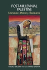 Post-Millennial Palestine: Literature, Memory, Resistance Cover Image