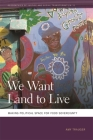 We Want Land to Live: Making Political Space for Food Sovereignty Cover Image