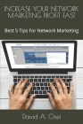 Increase Your Network Marketing Profit Fast: Best 5 Tips For Network Marketing Cover Image