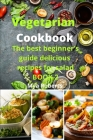 Vegetarian Cookbook: The best beginner's guide delicious recipes for salad BOOK 2 Cover Image
