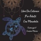 Libro Da Colorare Per Adulti Con Mandala Tartarughe E Creature Marine: L'arte del mandala allevia lo stress disegni di tartarughe e creature marine pe Cover Image